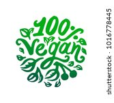 100  vegan word green lettering ... | Shutterstock .eps vector #1016778445