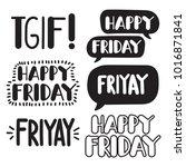 happy friday  friyay  tgif. set ... | Shutterstock .eps vector #1016871841