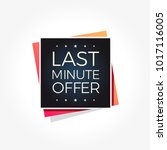 last minute offer label | Shutterstock .eps vector #1017116005