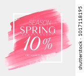spring sale 10  off sign over... | Shutterstock .eps vector #1017118195