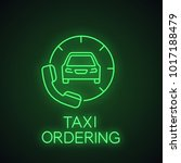 taxi ordering neon light icon.... | Shutterstock .eps vector #1017188479