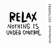 relax nothing is under control... | Shutterstock .eps vector #1017340981