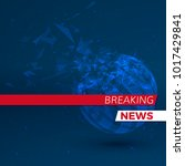 breaking news banner. blue... | Shutterstock .eps vector #1017429841