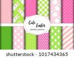 cute set of easter seamless... | Shutterstock .eps vector #1017434365