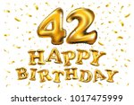 vector happy birthday 42th... | Shutterstock .eps vector #1017475999