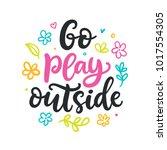 go play outside poster. spring... | Shutterstock .eps vector #1017554305