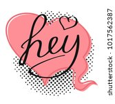 speech bubble with word hey.... | Shutterstock .eps vector #1017562387
