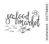 lettering seafood market with... | Shutterstock .eps vector #1017768601