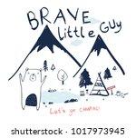 Brave little guy slogan and adventurer bear illustration vector. | Shutterstock vector #1017973945