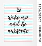 quote. wake up and be awesome....   Shutterstock . vector #1018079251