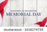 memorial day text  honoring all ... | Shutterstock . vector #1018174735