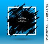grunge background. brush black... | Shutterstock .eps vector #1018515781