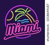 retro neon sign  miami beach... | Shutterstock .eps vector #1018644187
