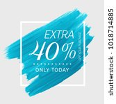 extra sale 40  off sign over...   Shutterstock .eps vector #1018714885