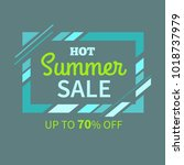 hot summer sale up to 70   off... | Shutterstock . vector #1018737979