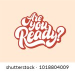 are you ready lettering text.... | Shutterstock .eps vector #1018804009