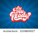 are you ready lettering text.... | Shutterstock .eps vector #1018804027