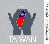 pray for taiwan. a messages of... | Shutterstock .eps vector #1019025169