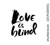love is blind. hand drawn brush ... | Shutterstock .eps vector #1019100451