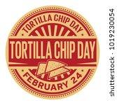 tortilla chip day  february 24  ... | Shutterstock .eps vector #1019230054