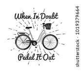 when in doubt pedal it out.... | Shutterstock .eps vector #1019379664