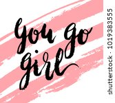 you go girl greeting card with... | Shutterstock .eps vector #1019383555