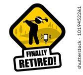 funny retirement golf sign   Shutterstock .eps vector #1019452261