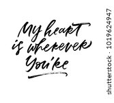 my heart is wherever you're.... | Shutterstock .eps vector #1019624947
