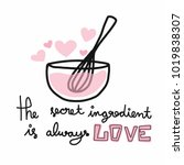 the secret ingredient is always ... | Shutterstock .eps vector #1019838307