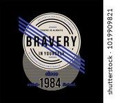 bravery t shirt design graphic  ... | Shutterstock .eps vector #1019909821