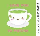 cute green tea cup cartoon... | Shutterstock .eps vector #1019924797