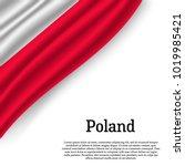 waving flag of poland on white... | Shutterstock .eps vector #1019985421