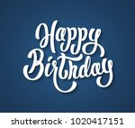happy birthday lettering text | Shutterstock . vector #1020417151