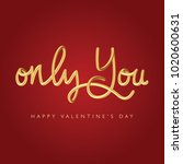 only you romantic phrase...   Shutterstock .eps vector #1020600631