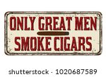 only great men smoke cigars... | Shutterstock .eps vector #1020687589