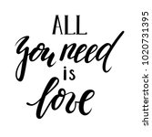 all you need is love. hand... | Shutterstock . vector #1020731395