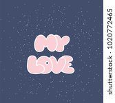 my love postcard. phrase for... | Shutterstock .eps vector #1020772465