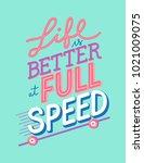 life is better at full speed | Shutterstock .eps vector #1021009075