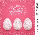 set of easter eggs with floral... | Shutterstock .eps vector #1021034041