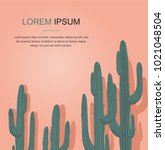 cactuses. vector illustration | Shutterstock .eps vector #1021048504