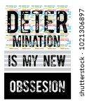 determination is my new... | Shutterstock .eps vector #1021306897