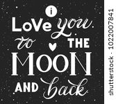 i love you to the moon and back ... | Shutterstock .eps vector #1022007841