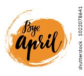 card with phrase bye april with ... | Shutterstock .eps vector #1022078641