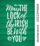 may the luck of the irish be... | Shutterstock .eps vector #1022394004