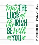 may the luck of the irish be... | Shutterstock .eps vector #1022396527