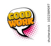 good work  nice job comic text...   Shutterstock .eps vector #1022589097
