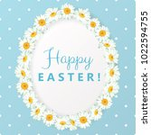 happy easter card with daisy... | Shutterstock .eps vector #1022594755