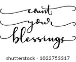 hand lettering count your... | Shutterstock .eps vector #1022753317