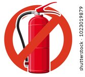 prohibition of extinguishing... | Shutterstock .eps vector #1023019879
