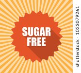 sugar free badge. flat style... | Shutterstock .eps vector #1023079261